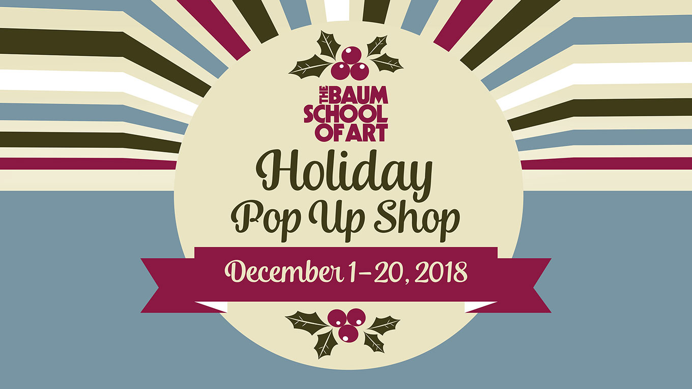 The Baum School of Art Holiday Pop Up Shop Image